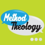 Method Theology Podcast